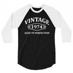 Vintage 1974 Aged to Perfection 3/4 Sleeve Shirt | Artistshot