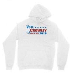 Vote Crowley - King Of Hell Unisex Hoodie   Artistshot