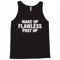 Wake Up Flawless Post Up Tank Top   Artistshot
