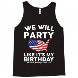 We Will Party Like Its My Birthday Tank Top | Artistshot