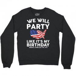 We Will Party Like Its My Birthday Crewneck Sweatshirt | Artistshot