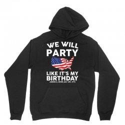 We Will Party Like Its My Birthday Unisex Hoodie | Artistshot