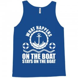 What happens on the boat... Stays on the boat Tank Top | Artistshot