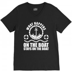 What happens on the boat... Stays on the boat V-Neck Tee | Artistshot