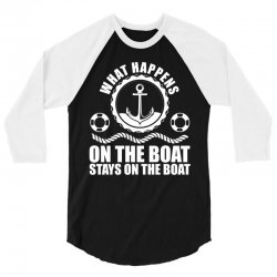 What happens on the boat... Stays on the boat 3/4 Sleeve Shirt | Artistshot