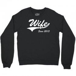 Wife Since 2013 Crewneck Sweatshirt | Artistshot
