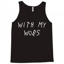 With My Woes Tank Top   Artistshot