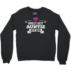 Worlds Best Auntie Ever Crewneck Sweatshirt | Artistshot