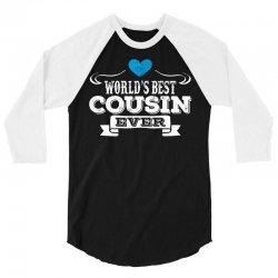 Worlds Best Cousin Ever 3/4 Sleeve Shirt   Artistshot