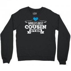 Worlds Best Cousin Ever Crewneck Sweatshirt   Artistshot