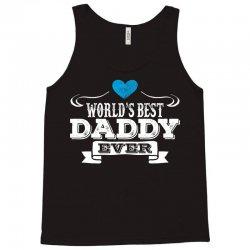 World's Best Daddy Ever Tank Top | Artistshot
