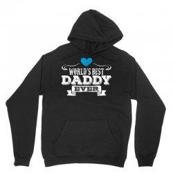 World's Best Daddy Ever Unisex Hoodie | Artistshot