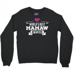 World's Best Mamaw Ever Crewneck Sweatshirt   Artistshot