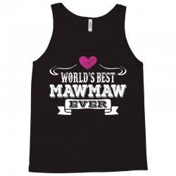 World's Best Mawmaw Ever Tank Top | Artistshot