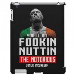 the notorious conor mcgregor fookin nuttin iPad 3 and 4 Case   Artistshot