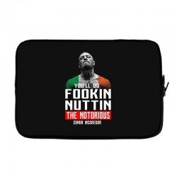 the notorious conor mcgregor fookin nuttin Laptop sleeve   Artistshot