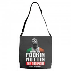 the notorious conor mcgregor fookin nuttin Adjustable Strap Totes | Artistshot