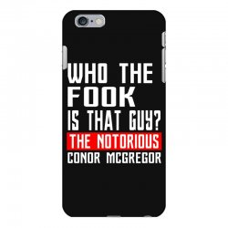 who the fook is that guy conor mcgregor iPhone 6 Plus/6s Plus Case   Artistshot