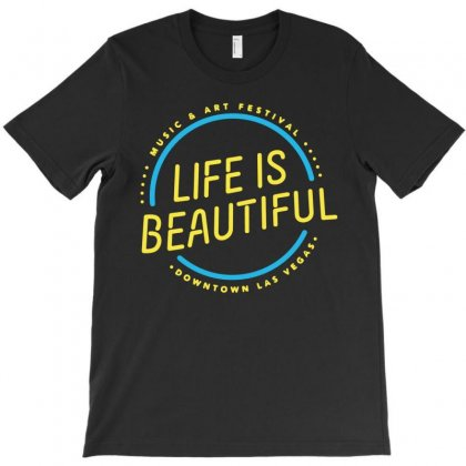 Life Is Beautiful T-shirt Designed By Harmonydue