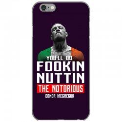 the notorious conor mcgregor fookin nuttin iPhone 6/6s Case   Artistshot