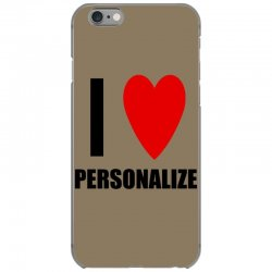 i love personalize iPhone 6/6s Case | Artistshot