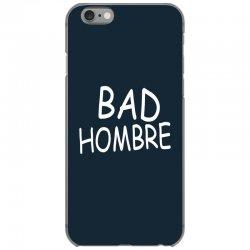 bad hombre iPhone 6/6s Case   Artistshot