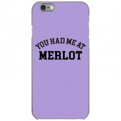 you had me at merlot iPhone 6/6s Case | Artistshot