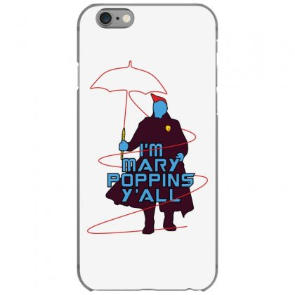 I'm Mary Poppins Y'all Iphone 6/6s Case Designed By Vr46