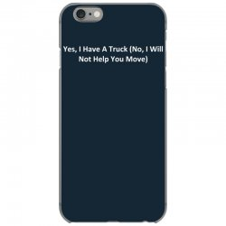 yes, i have a truck (no, i will not help you move) iPhone 6/6s Case | Artistshot