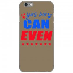Yes We Can Even iPhone 6/6s Case | Artistshot