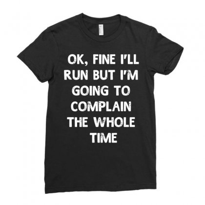 Ok, Fine I'll Run Funny Sayings Runner Ladies Fitted T-shirt Designed By Secreet