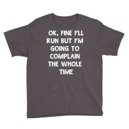 Ok, Fine I'll Run Funny Sayings Runner Youth Tee Designed By Secreet