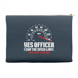 Yes Officer I Saw The Speed Limit, I Just Didn't See you Accessory Pouches | Artistshot