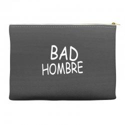 bad hombre Accessory Pouches   Artistshot