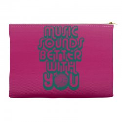 music sounds better with you Accessory Pouches | Artistshot
