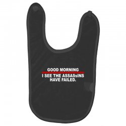 good morning i see the assassins have failed Baby Bibs | Artistshot