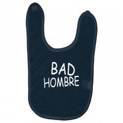 bad hombre Baby Bibs   Artistshot