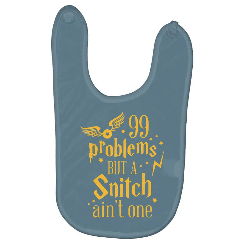 99 Problems But A Snitch Ain't One Baby Bibs   Artistshot