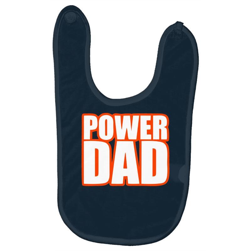 60eb40188 Custom Power Dad Baby Bibs By Sbm052017 - Artistshot