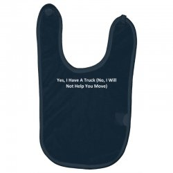 yes, i have a truck (no, i will not help you move) Baby Bibs | Artistshot