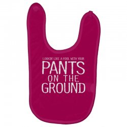 pants on the ground Baby Bibs | Artistshot