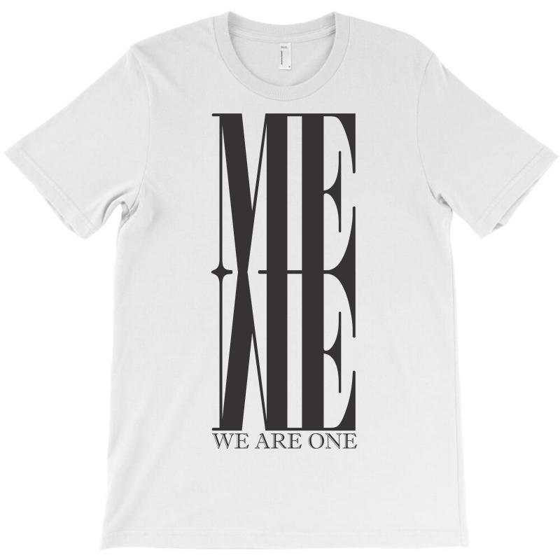 90be3080 Custom Me We Are One T-shirt By Sbm052017 - Artistshot