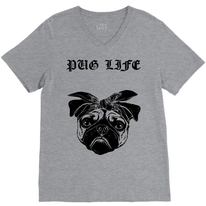 83c59b46 Custom Pug Life V-neck Tee By Sbm052017 - Artistshot