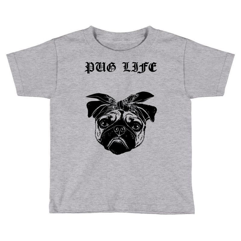 5d5d773c Custom Pug Life Toddler T-shirt By Sbm052017 - Artistshot