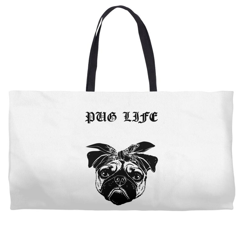 9b6b3f1a Custom Pug Life Weekender Totes By Sbm052017 - Artistshot