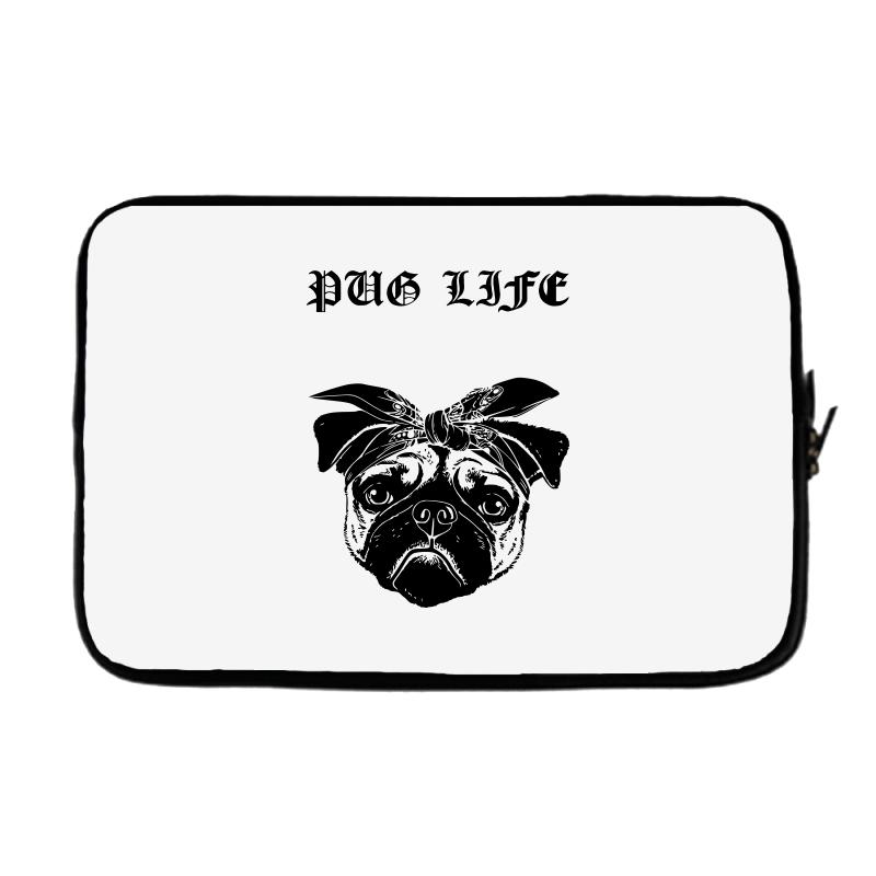 9d8d15a5 Custom Pug Life Laptop Sleeve By Sbm052017 - Artistshot