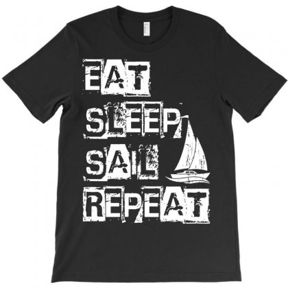 Eat Sleep Sail Repeat T-shirt Designed By Secreet
