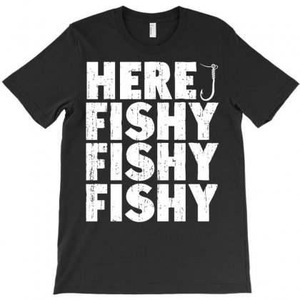 Here Fishy Fishy Fishy T-shirt Designed By Secreet