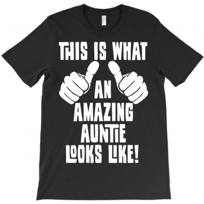 This Is What An Amazing Auntie Looks Like T-shirt Designed By Secreet