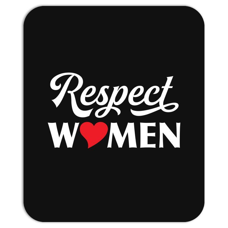 Custom Respect Women Mousepad By Tshiart - Artistshot